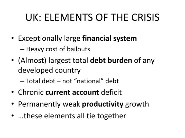 UK: ELEMENTS OF THE CRISIS