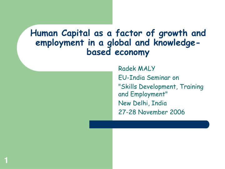 human capital as a factor of growth and employment in a global and knowledge based economy