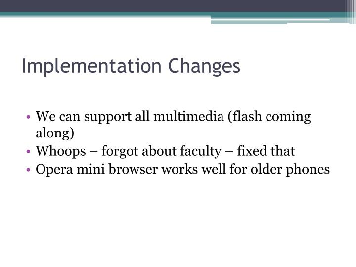 Implementation Changes