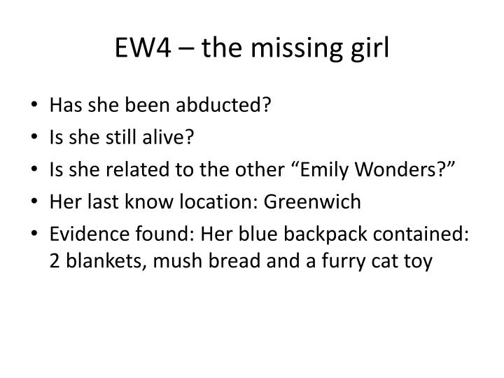 EW4 – the missing girl