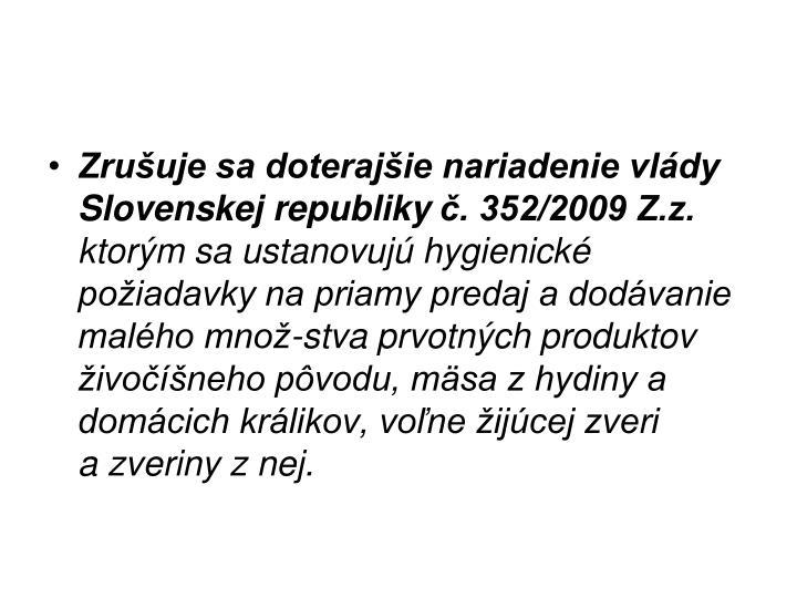 Zrušuje sa doterajšie nariadenie vlády Slovenskej republiky