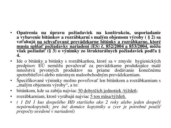 Opatrenia na úpravu požiadaviek na konštrukciu, usporiadanie avybavenie bitúnkov arozrábkarní smalým objemom výroby ( § 2) sa vz