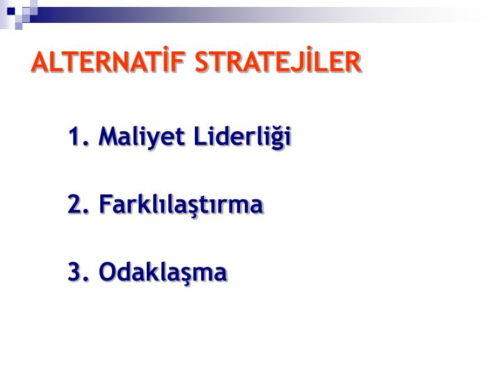 ALTERNATİF STRATEJİLER