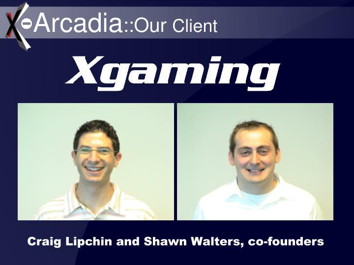Arcadia our client