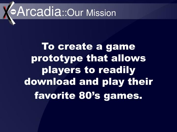 Arcadia our mission