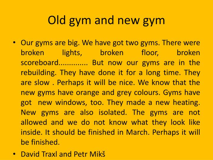 Old gym and new gym