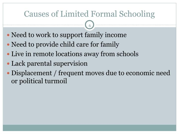 Causes of Limited Formal Schooling