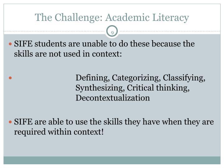 The Challenge: Academic Literacy