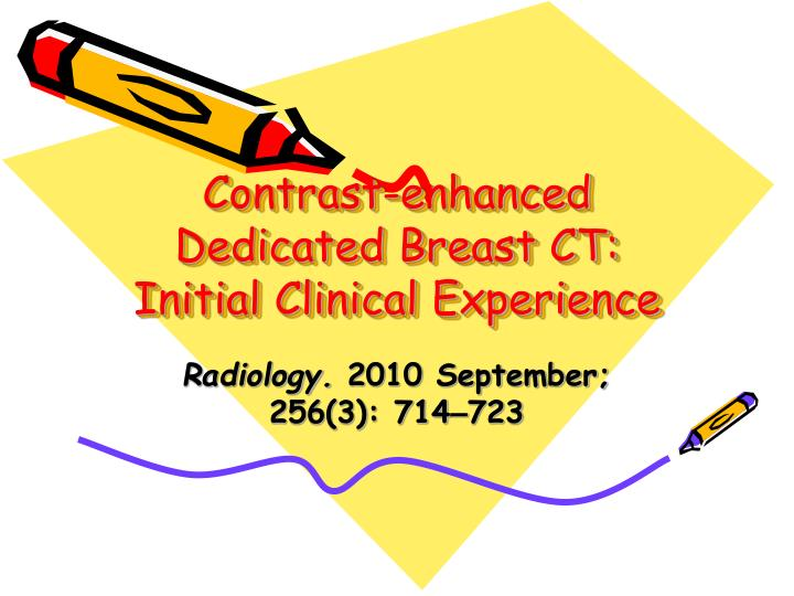Contrast enhanced dedicated breast ct initial clinical experience