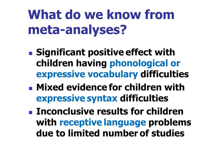 What do we know from meta-analyses?