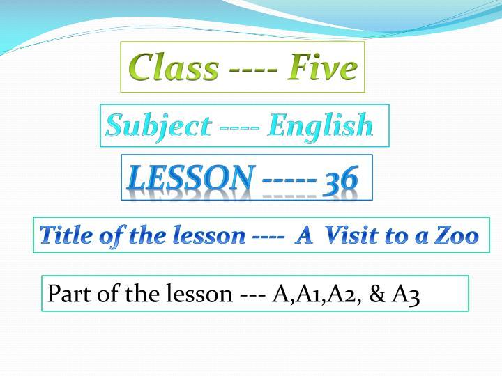 Class ---- Five