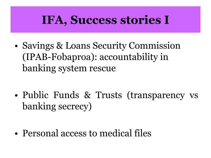 IFA, Success stories I