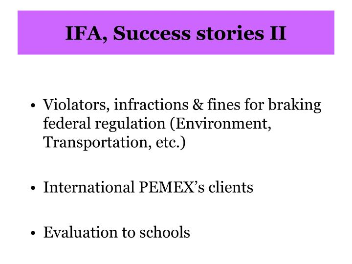 IFA, Success stories II