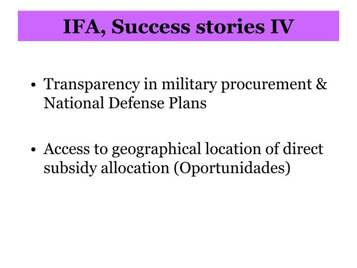 IFA, Success stories IV