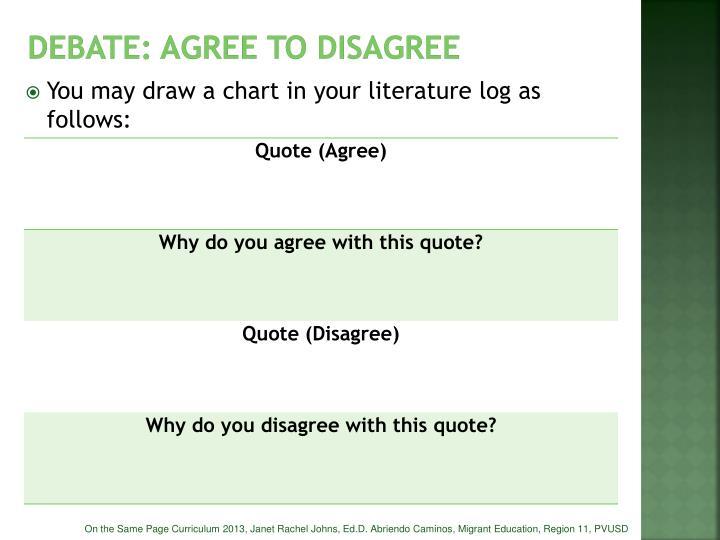 DEBATE: Agree to disagree