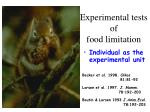 experimental tests of food limitation