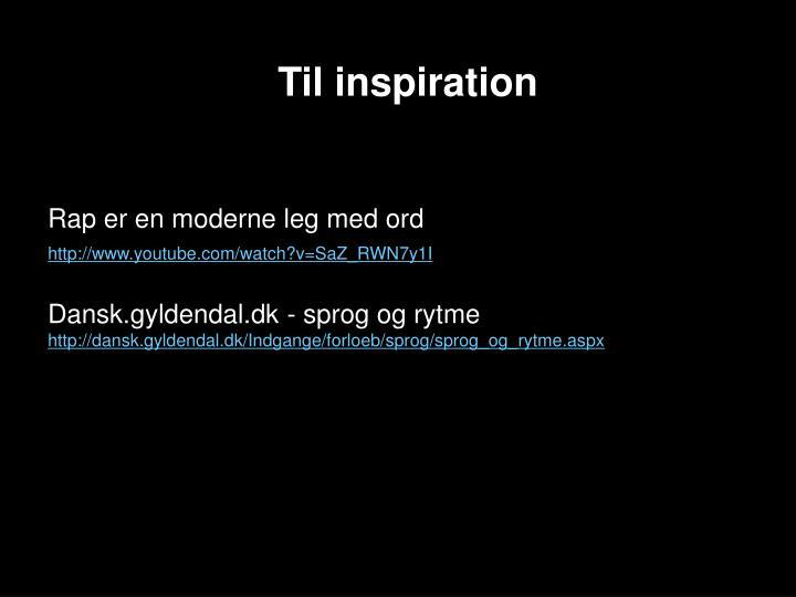Til inspiration