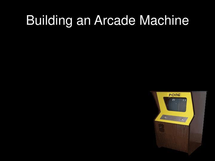 Building an Arcade Machine