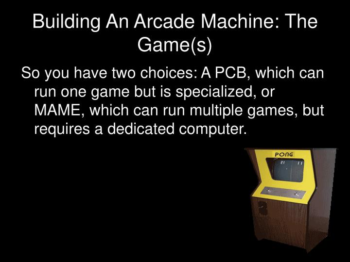 Building An Arcade Machine: The Game(s)