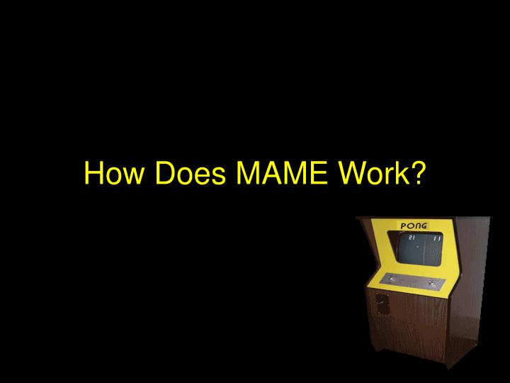 How Does MAME Work?