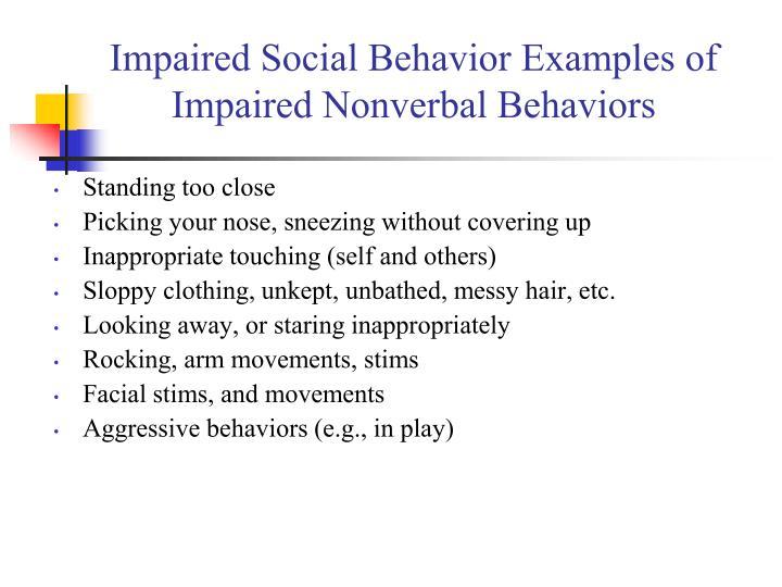 Impaired Social Behavior Examples of Impaired Nonverbal Behaviors