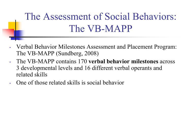 The Assessment of Social Behaviors:  The VB-MAPP