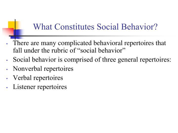 What Constitutes Social Behavior?