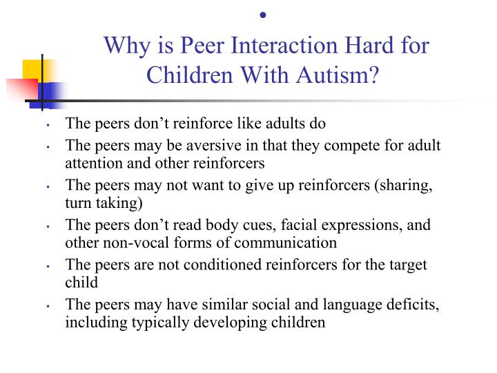 Why is Peer Interaction Hard for Children With Autism?