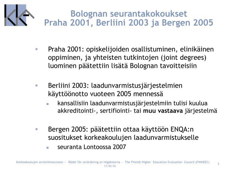 Bolognan seurantakokoukset praha 2001 berliini 2003 ja bergen 2005