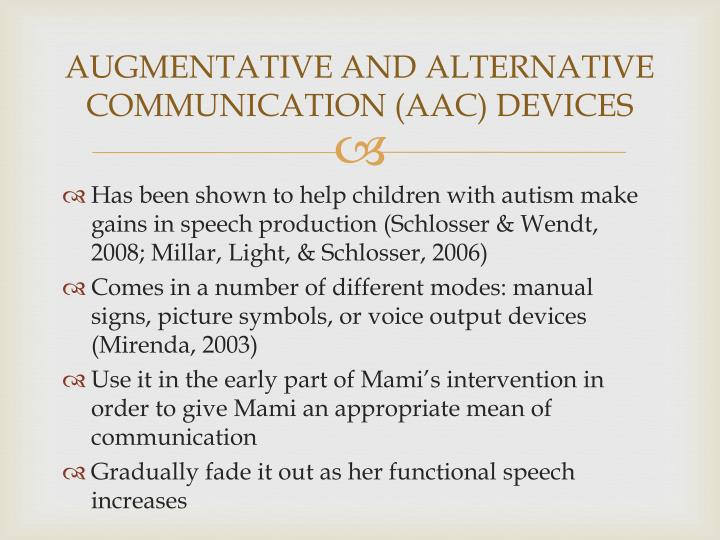 AUGMENTATIVE AND ALTERNATIVE COMMUNICATION (AAC) DEVICES