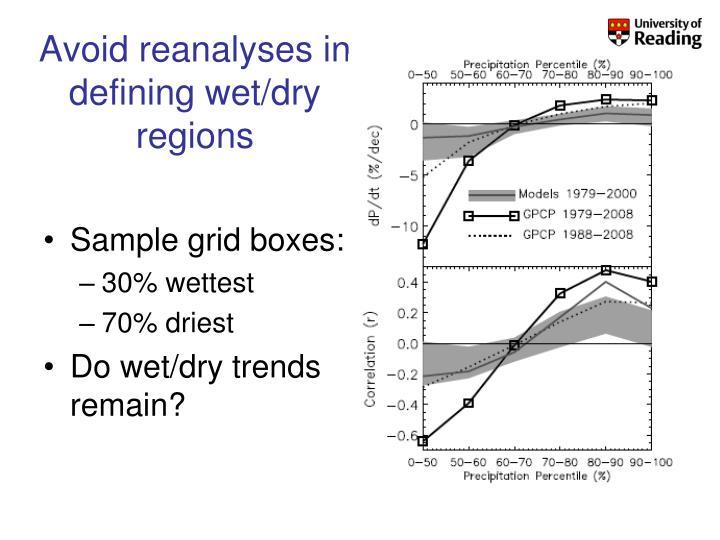 Avoid reanalyses in defining wet/dry regions