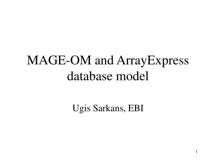 Mage om and arrayexpress database model