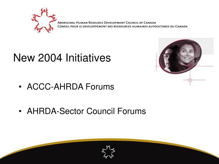 New 2004 Initiatives