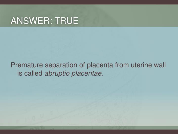 Answer: True