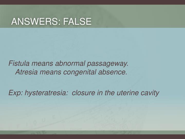 Answers: False