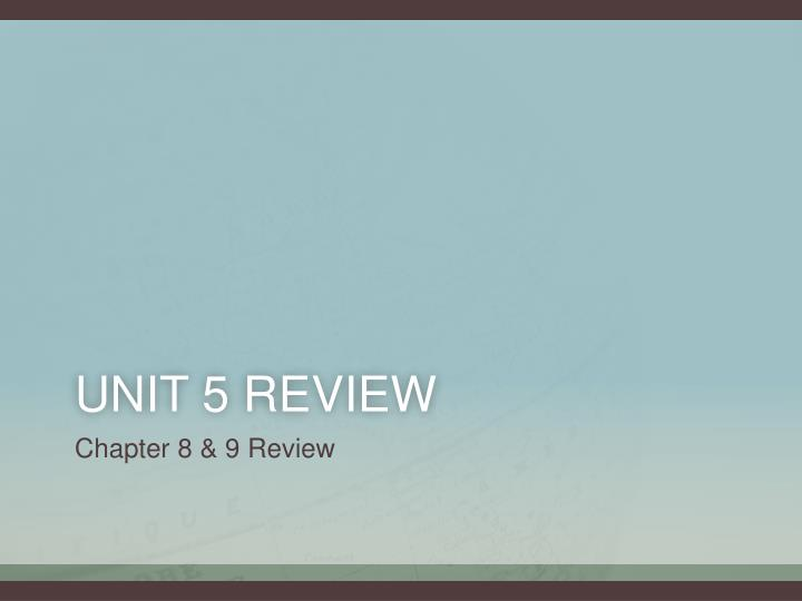Unit 5 Review
