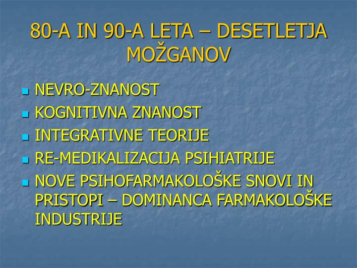 80-A IN 90-A LETA – DESETLETJA MOŽGANOV