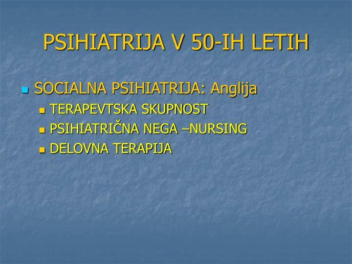 PSIHIATRIJA V 50-IH LETIH