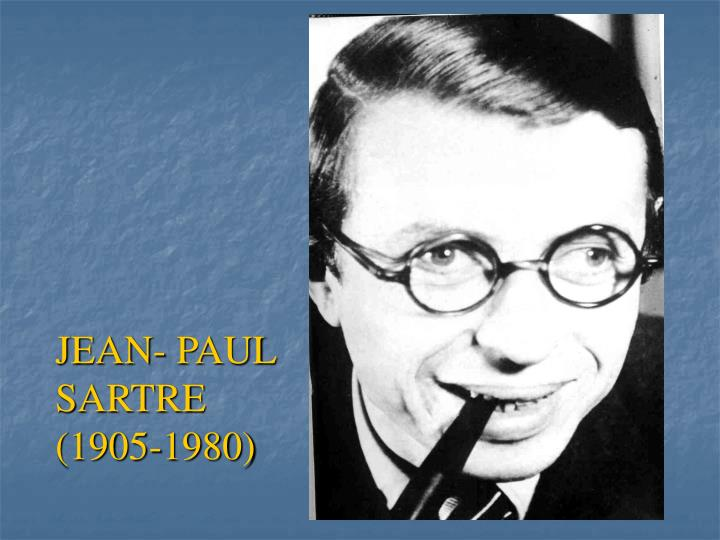 JEAN- PAUL SARTRE (1905-1980)