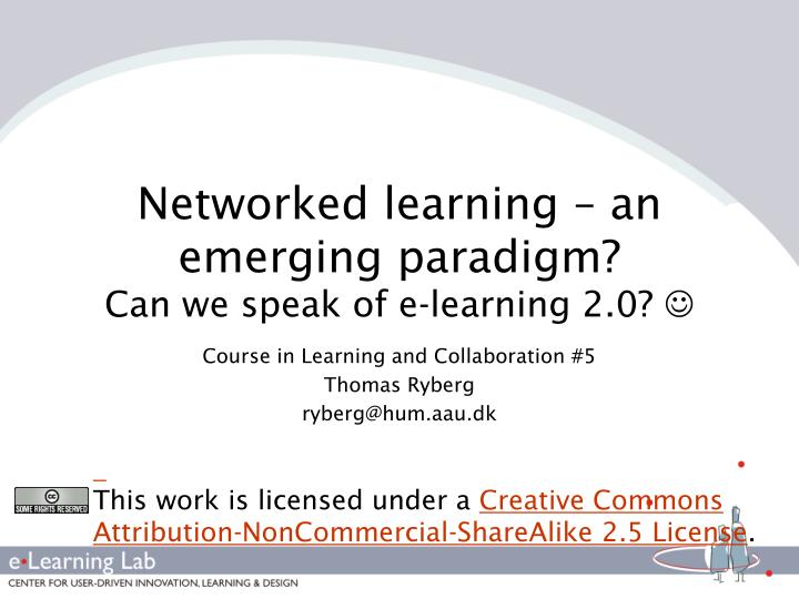 Networked learning an emerging paradigm can we speak of e learning 2 0
