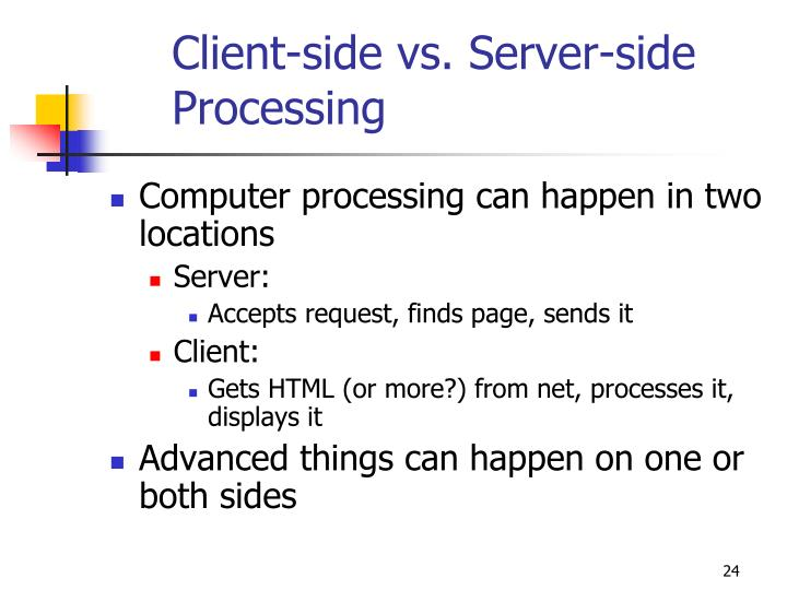Client-side vs. Server-side Processing