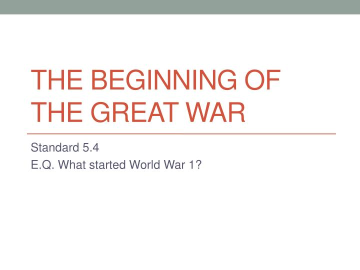 The beginning of the great war