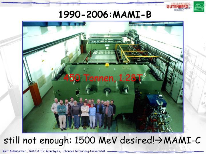 1990-2006:MAMI-B