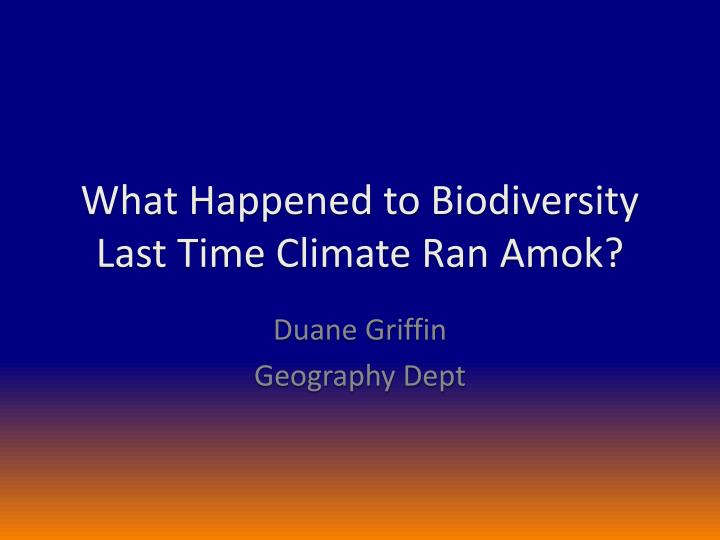 What happened to biodiversity last time climate ran amok