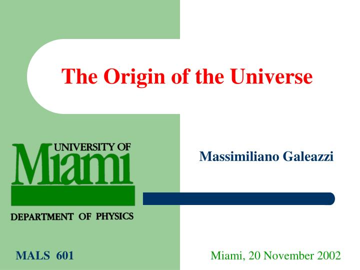 The origin of the universe
