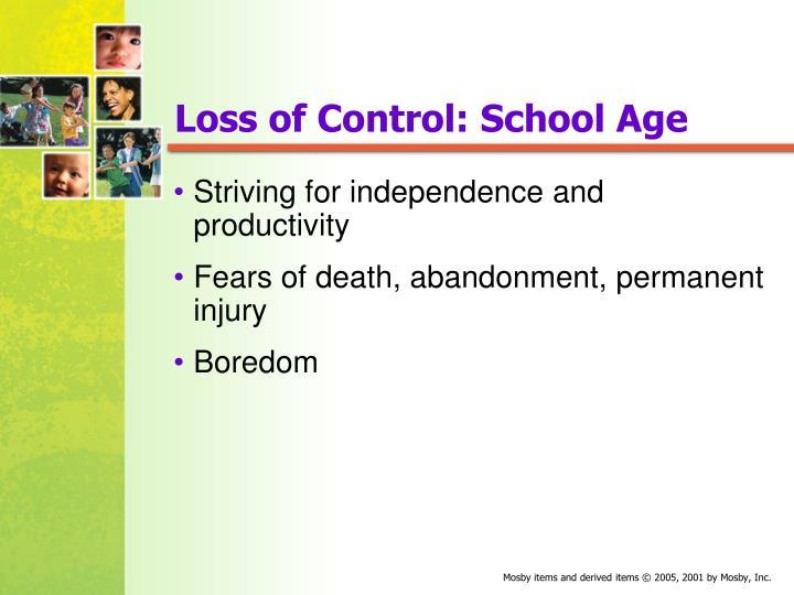 Loss of Control: School Age