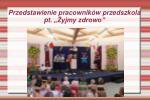 przedstawienie pracownik w przedszkola pt yjmy zdrowo