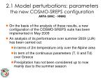 2 1 model perturbations parameters the new cosmo sreps configuration arpa simc hnms