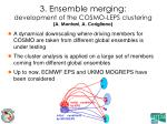 3 ensemble merging development of the cosmo leps clustering a montani a corigliano