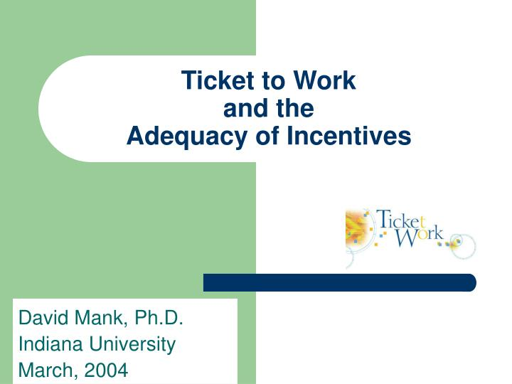 ticket to work and the adequacy of incentives n.